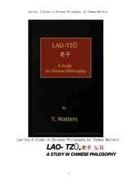 노자. 老子 . Lao-tzu, A Study in Chinese Philosophy, by Thomas Watters