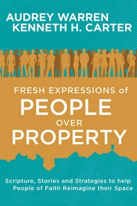 Fresh Expressions of People Over Property