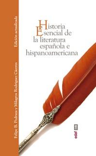 Historia Esencial de la Literatura Espanola E Hispanoamericana