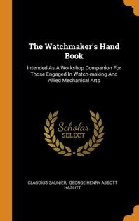 [해외]The Watchmaker's Hand Book (Hardcover)