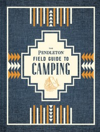 [해외]The Pendleton Field Guide to Camping
