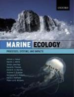 Marine Ecology : Processes, Systems And Impacts