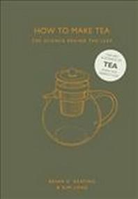 [해외]How to Make Tea: the Science Behind the Leaf (hardback)