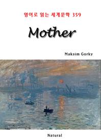 Mother (영어로 읽는 세계문학 359)