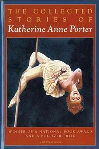 [해외]The Collected Stories of Katherine Anne Porter (Paperback)