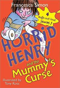 Horrid Henry and the Mummy''s Curse