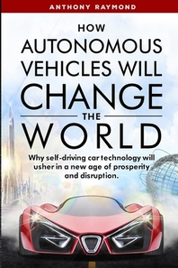 [해외]How Autonomous Vehicles will Change the World