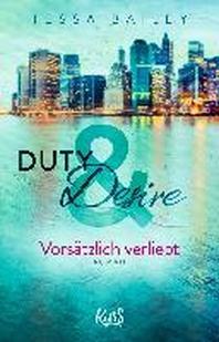 Duty & Desire 1 - Vorsaetzlich verliebt