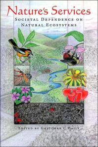 Nature's Services : Societal Dependence on Natural