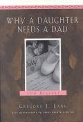 Why a Daughter Needs a Dad : A Hundred Reasons
