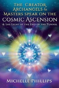 The Creator Archangels & Masters Speak On The Cosmic Ascension