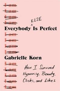 [해외]Everybody (Else) Is Perfect (Paperback)
