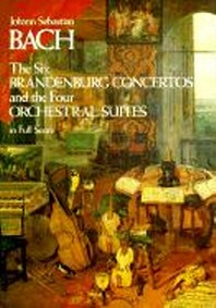 [해외]The Six Brandenburg Concertos and the Four Orchestral Suites in Full Score