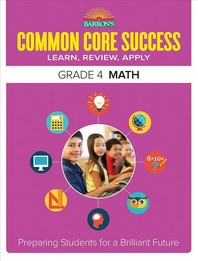 Common Core Success Grade. 4: Math