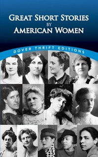 Great Short Stories by American Women(Dover Thrift Editions)