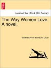 The Way Women Love. a Novel.