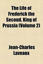 The Life of Frederick the Second, King of Prussia (Volume 2)