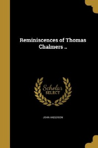 [해외]Reminiscences of Thomas Chalmers .. (Paperback)