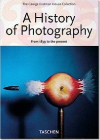 A History of Photography : From 1839 to the Present