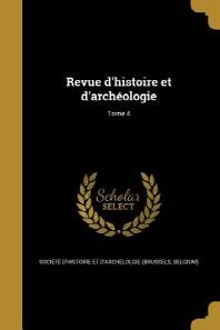 [해외]Revue D'Histoire Et D'Archeologie; Tome 4 (Paperback)
