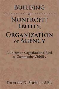 Building a Nonprofit Entity, Organization or Agency
