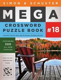 [해외]Simon & Schuster Mega Crossword Puzzle Book #18, 18 (Paperback)