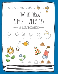 How to Draw Almost Every Day