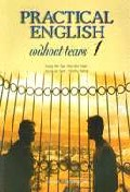 PRACTICAL ENGLISH WITHOUT TEARS 1