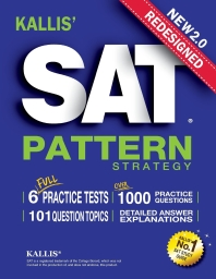 Kallis' Redesigned SAT Pattern Strategy + 6 Full Length Practice Tests (College SAT Prep + Study Gui
