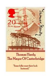 Thomas Hardy's the Mayor of Casterbridge