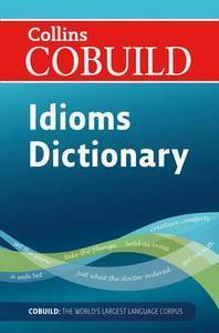Collins Cobuild Dictionary of Idioms.