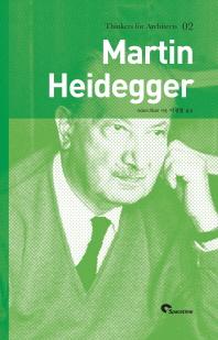 Martin Heidegger(마틴 하이데거)(재판)(Thinkers for Architects 2)