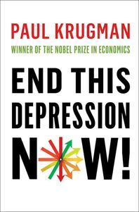 [해외]End This Depression Now! (Hardcover)