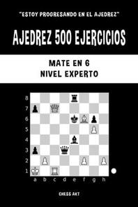 [해외]Ajedrez 500 ejercicios, Mate en 6, Nivel Experto