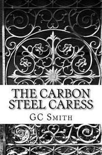 The Carbon Steel Caress