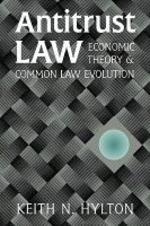 Antitrust Law : Economic Theory and Common Law