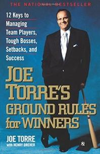 Joe Torre's Ground Rules for Winners