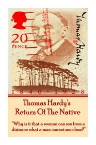 Thomas Hardy's Return of the Native