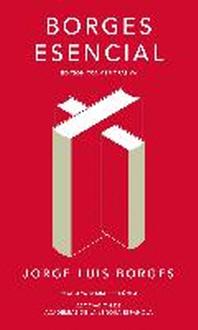 Borges Esencial. Edicion Conmemorativa / Essential Borges