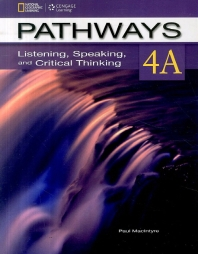 Pathways Listening Speaking and Critical Thinking. 4A