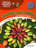 OXFORD PRIMARY SKILLS. 4: READING AND WRITING