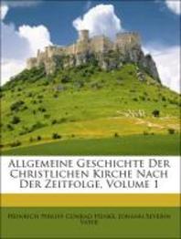 Allgemeine Geschichte Der Christlichen Kirche Nach Der Zeitfolge, Volume 1