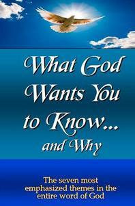 What God Wants You to Know and Why