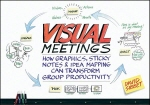[보유]Visual Meetings: How Graphics, Sticky Notes & Idea Mapping Can Transform Group Productivity
