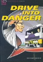 Drive into Danger(Oxford Bookworms Starters)