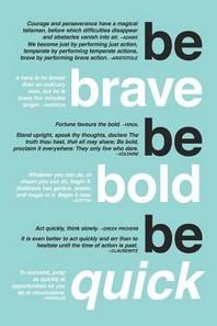 [해외]Be Brave. Be Bold. Be Quick. (Paperback)