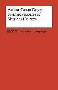 Four Adventures of Sherlock Holmes: The Speckled Band, A Scandal in Bohemia, The Final Problem and The Adventure of the Empty House