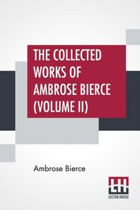 [해외]The Collected Works Of Ambrose Bierce (Volume II) (Paperback)