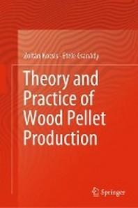[해외]Theory and Practice of Wood Pellet Production