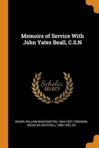 Memoirs of Service with John Yates Beall, C.S.N